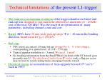 technical limitations of the present l1 trigger