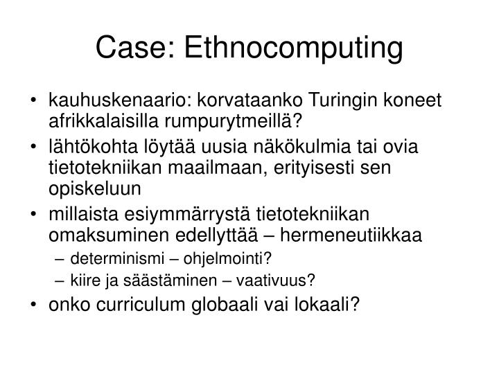 Case: Ethnocomputing