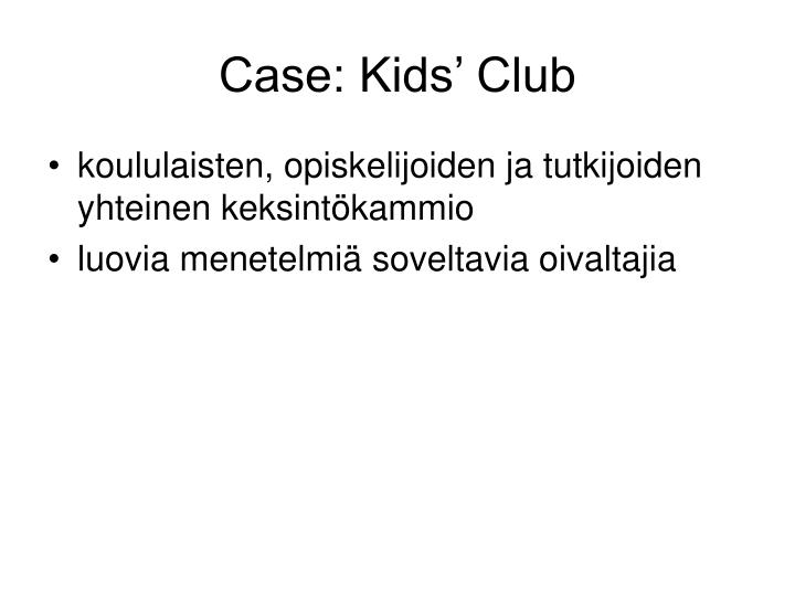 Case: Kids' Club