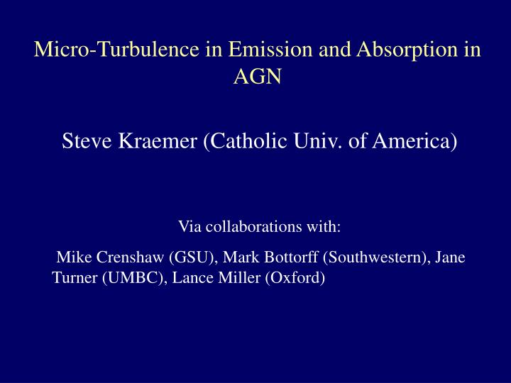 Micro-Turbulence in Emission and Absorption in AGN