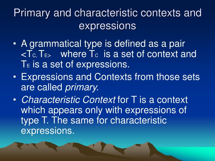 Primary and characteristic contexts and expressions