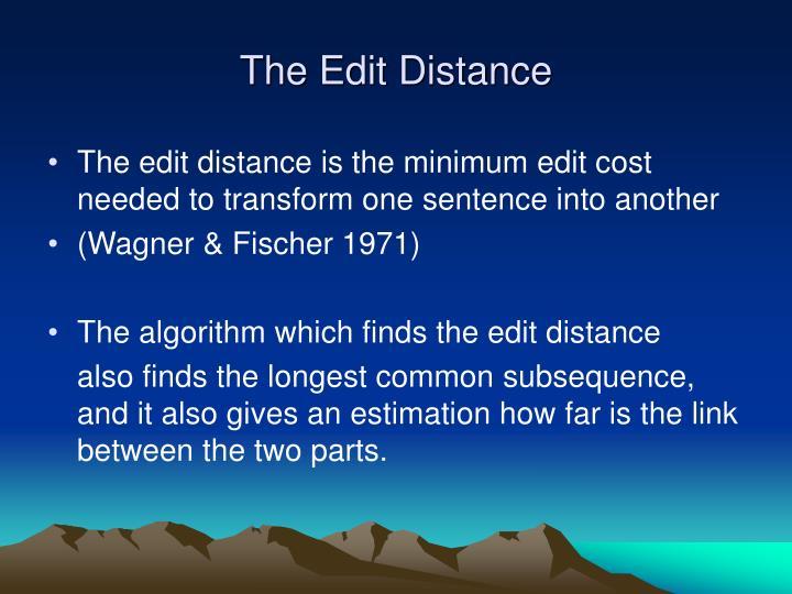 The Edit Distance