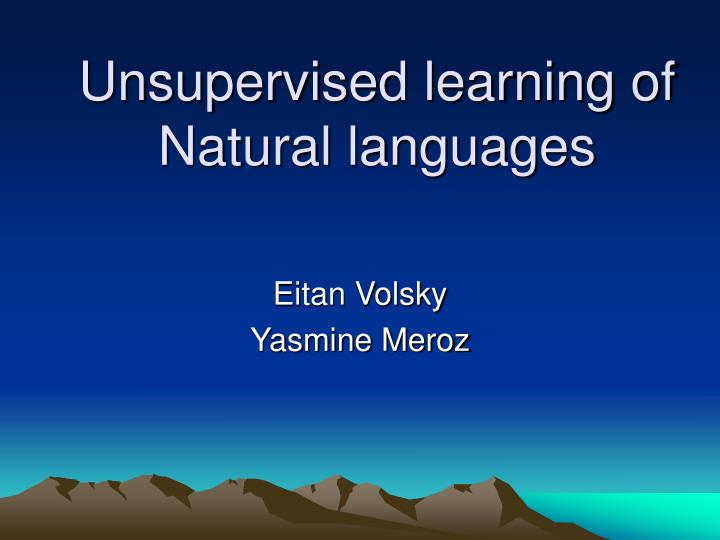 Unsupervised learning of