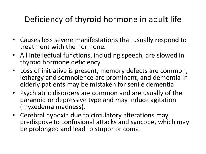 Deficiency of thyroid hormone in adult life