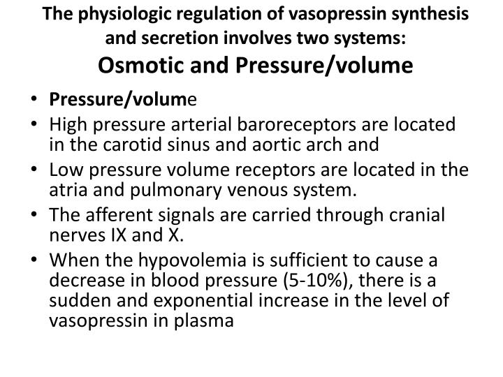The physiologic regulation of vasopressin synthesis and secretion involves two systems: