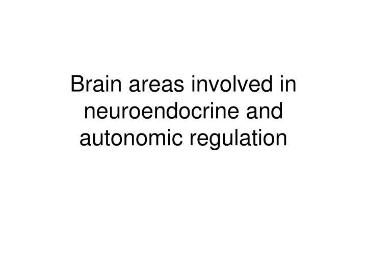 Brain areas involved in neuroendocrine and autonomic regulation