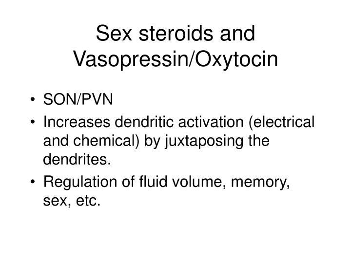 Sex steroids and Vasopressin/Oxytocin
