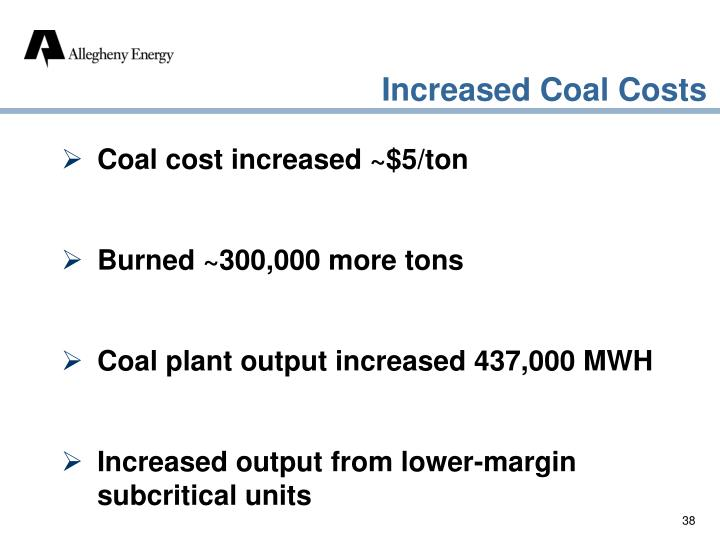 Coal cost increased ~$5/ton