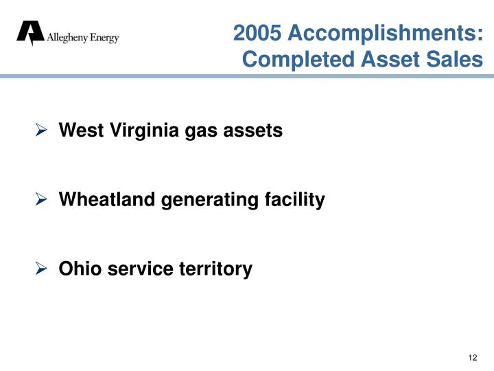 2005 Accomplishments: Completed Asset Sales