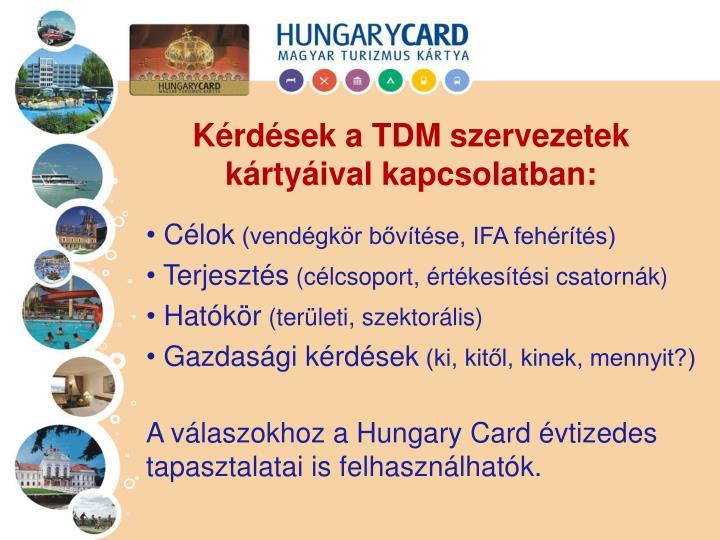 Kérdések a TDM szervezetek kártyáival kapcsolatban: