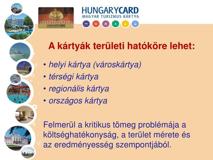 A kártyák területi hatóköre lehet: