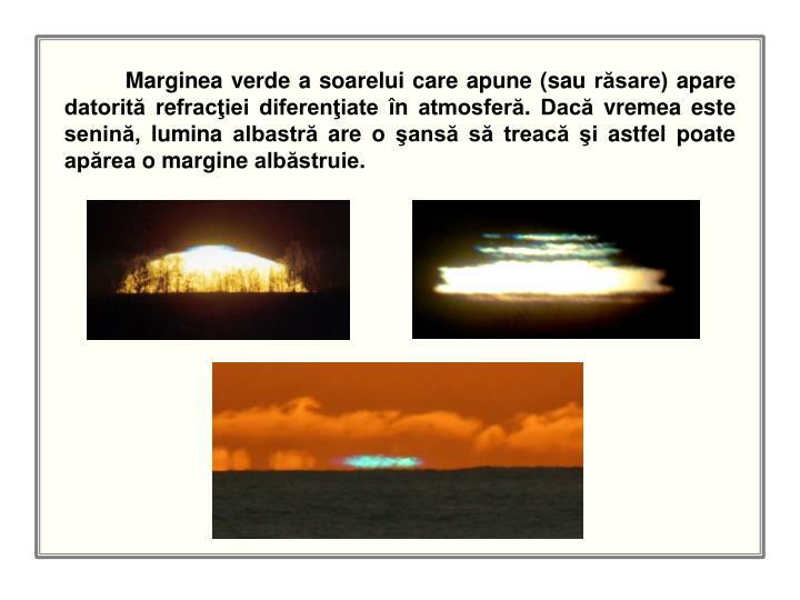 Marginea verde a soarelui care apune (sau răsare) apare datorită r