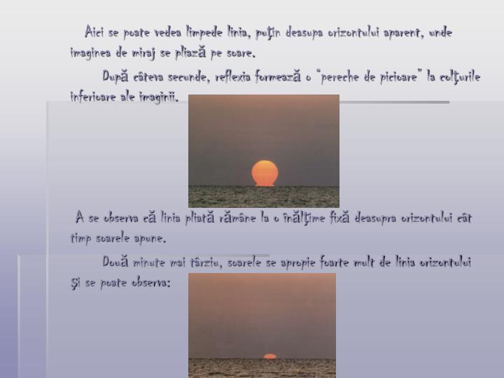 Aici se poate vedea limpede linia, puţin deasupa orizontului aparent, unde imaginea de miraj se pliază pe soare.