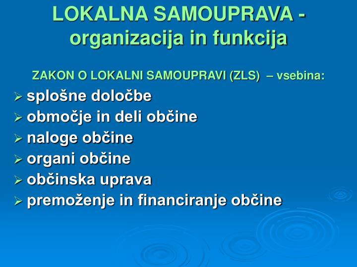 LOKALNA SAMOUPRAVA - organizacija in funkcija