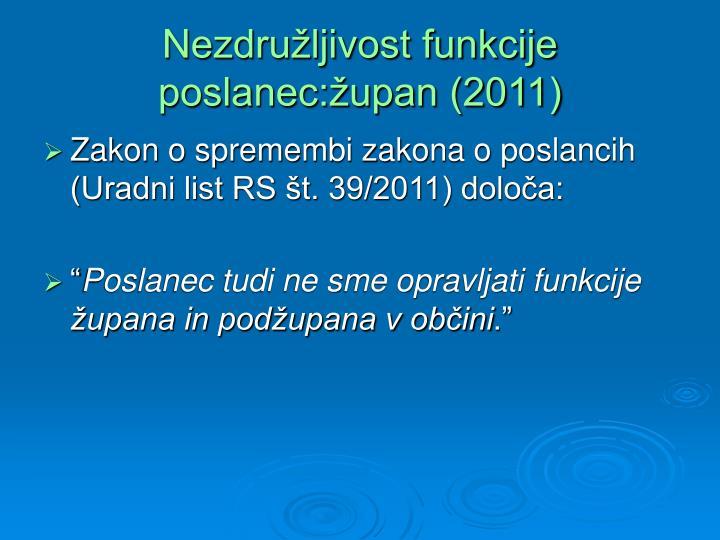 Nezdružljivost funkcije poslanec:župan (2011)