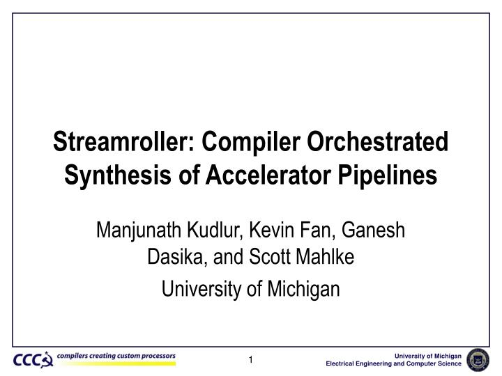 Streamroller compiler orchestrated synthesis of accelerator pipelines