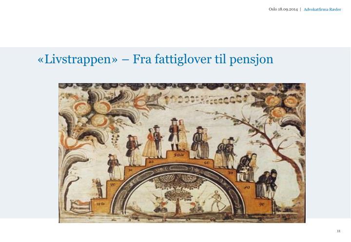 Livstrappen  Fra fattiglover til pensjon