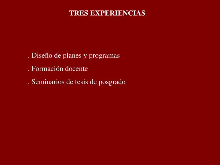 TRES EXPERIENCIAS