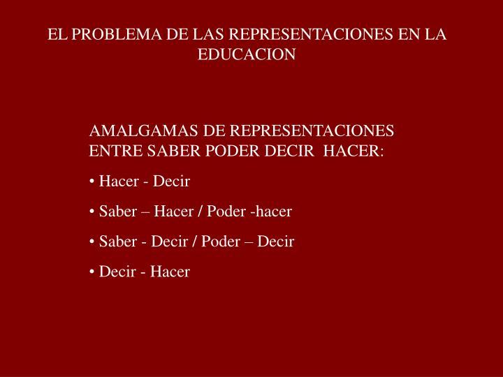 EL PROBLEMA DE LAS REPRESENTACIONES EN LA EDUCACION
