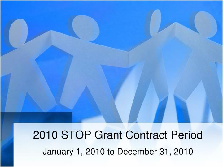 2010 STOP Grant Contract Period