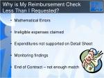 why is my reimbursement check less than i requested