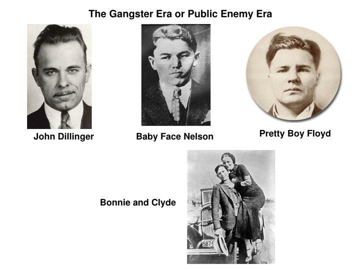 The Gangster Era or Public Enemy Era