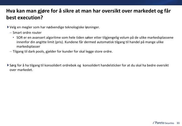 Hva kan man gjøre for å sikre at man har oversikt over markedet og får best execution?