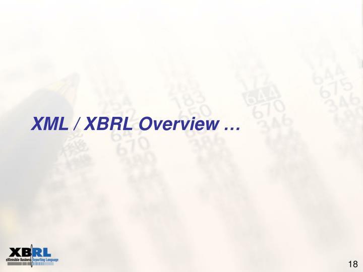 XML / XBRL Overview …