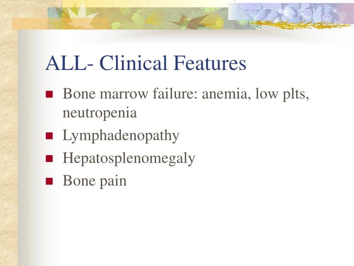 ALL- Clinical Features