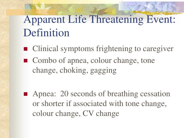 Apparent Life Threatening Event:  Definition