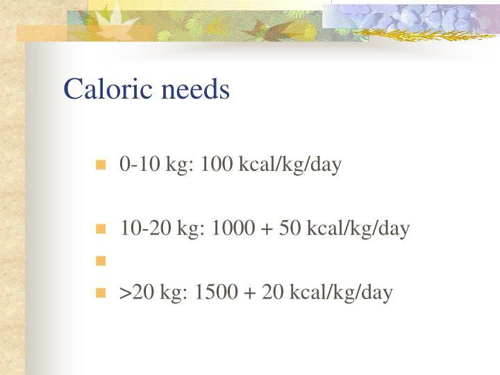 Caloric needs