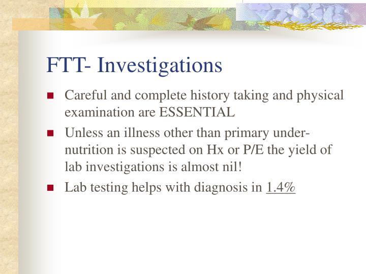 FTT- Investigations