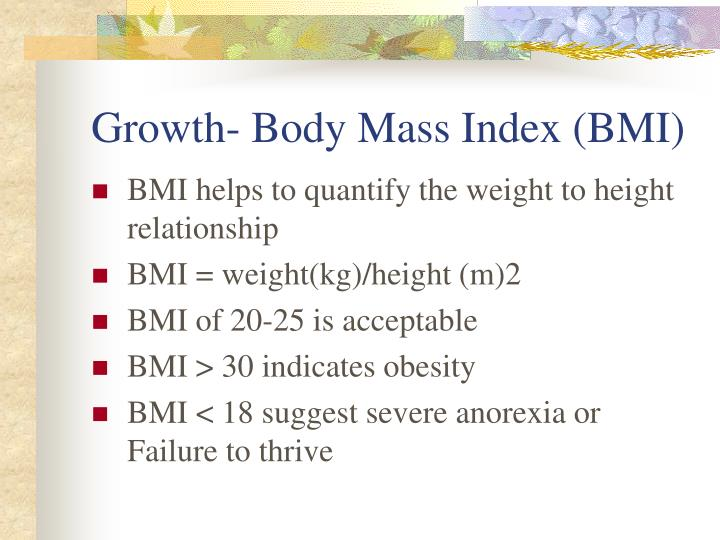 Growth- Body Mass Index (BMI)