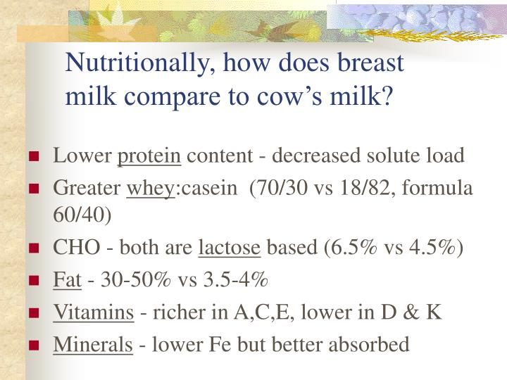 Nutritionally, how does breast milk compare to cow's milk?