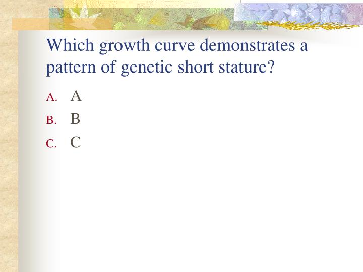 Which growth curve demonstrates a pattern of genetic short stature?