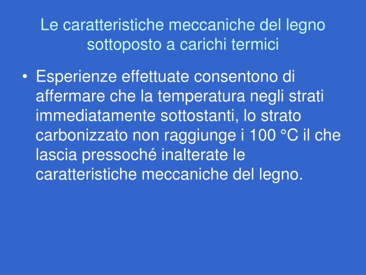 Le caratteristiche meccaniche del legno sottoposto a carichi termici
