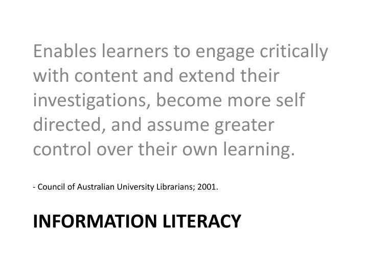 Enables learners to engage critically with content and extend their investigations, become more self directed, and assume greater control over their own learning.