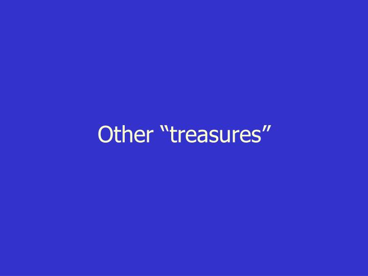 "Other ""treasures"""