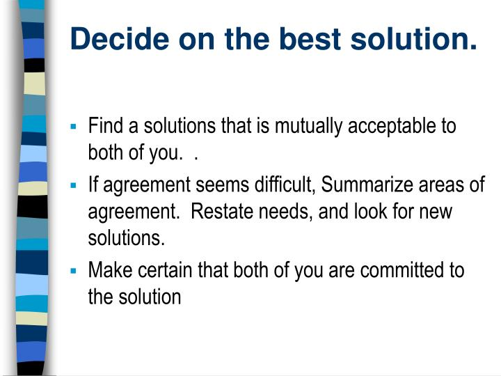 Decide on the best solution.