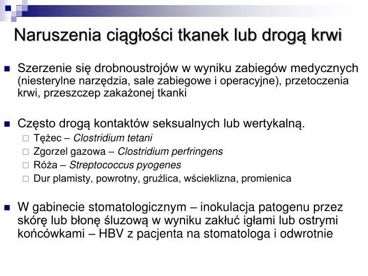 Naruszenia ciągłości tkanek lub drogą krwi