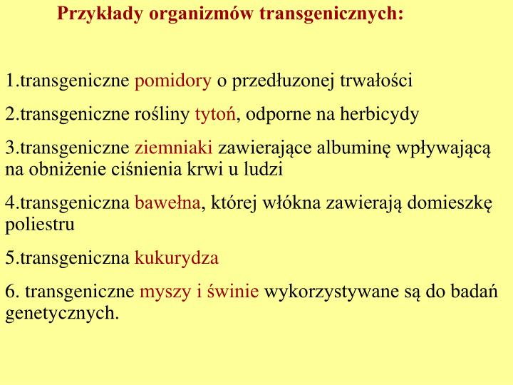 Przykłady organizmów transgenicznych: