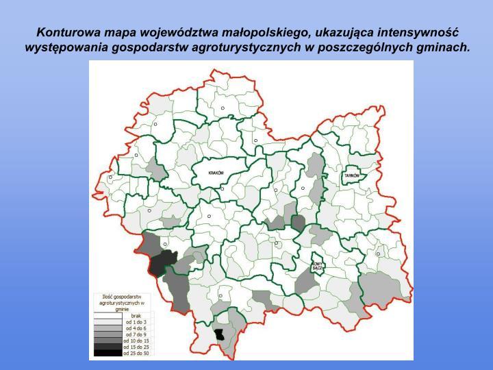 Konturowa mapa województwa małopolskiego, ukazująca intensywność występowania gospodarstw agroturystycznych w poszczególnych gminach.