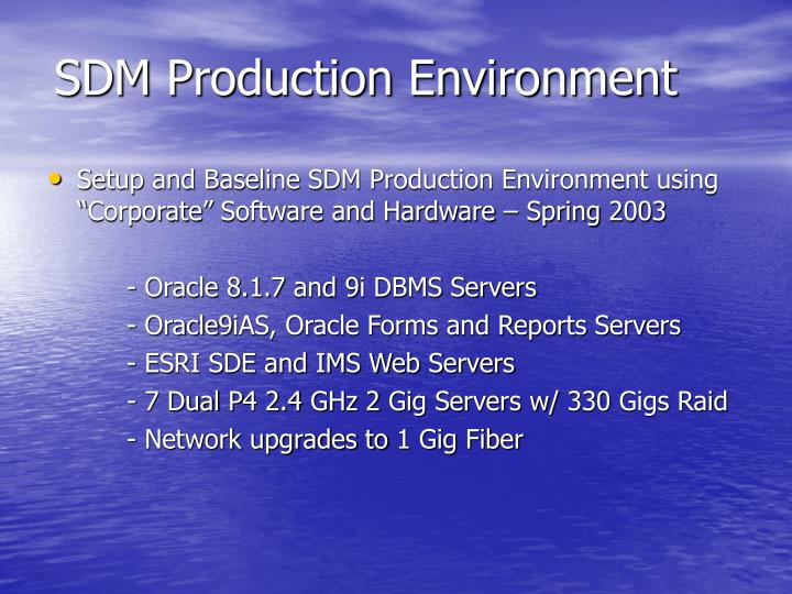 SDM Production Environment