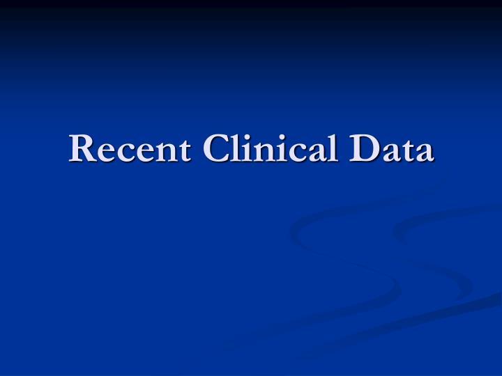 Recent Clinical Data