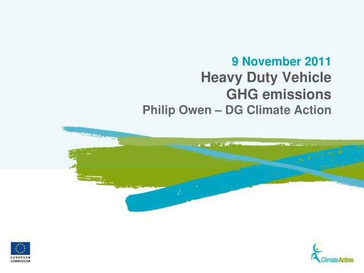 9 november 2011 heavy duty vehicle ghg emissions philip owen dg climate action