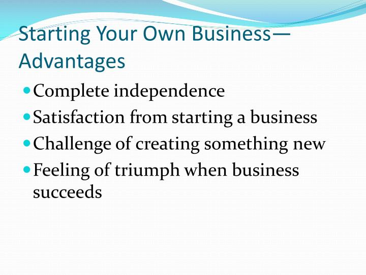 Starting Your Own Business—Advantages