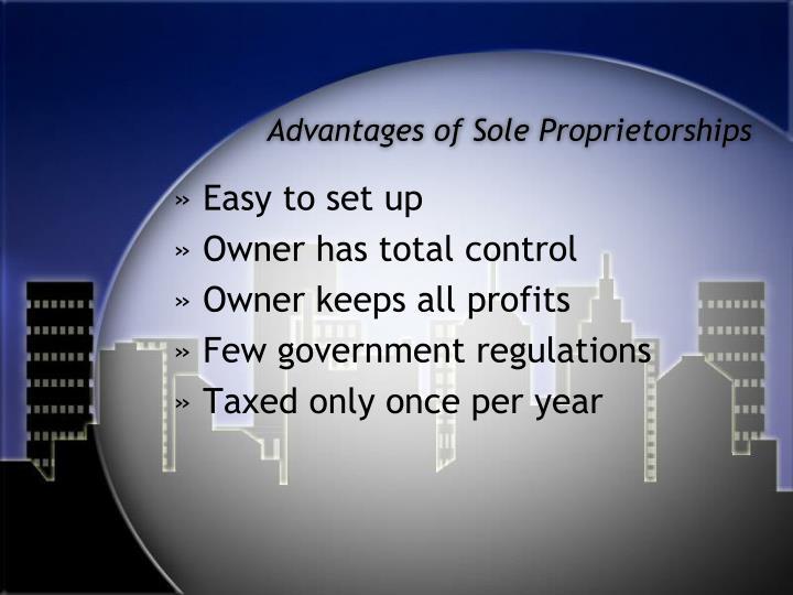 Advantages of Sole Proprietorships
