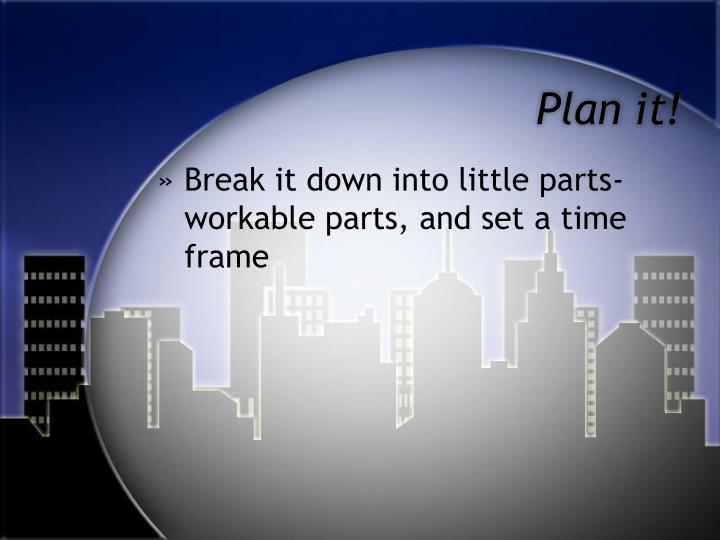 Plan it!