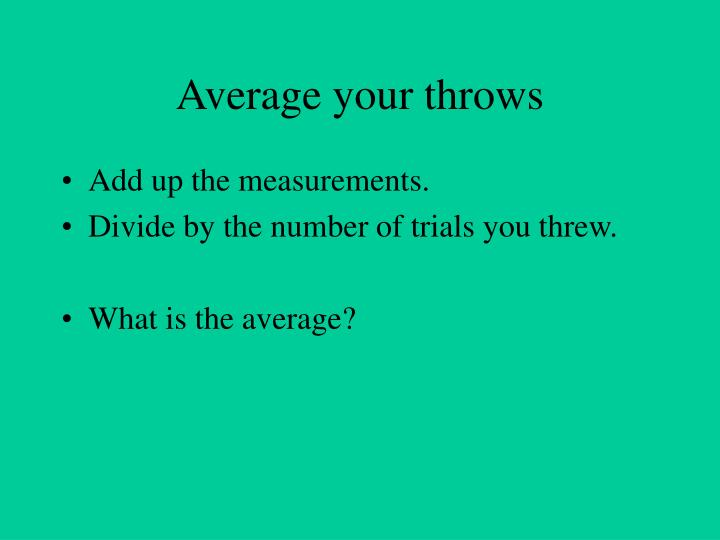 Average your throws