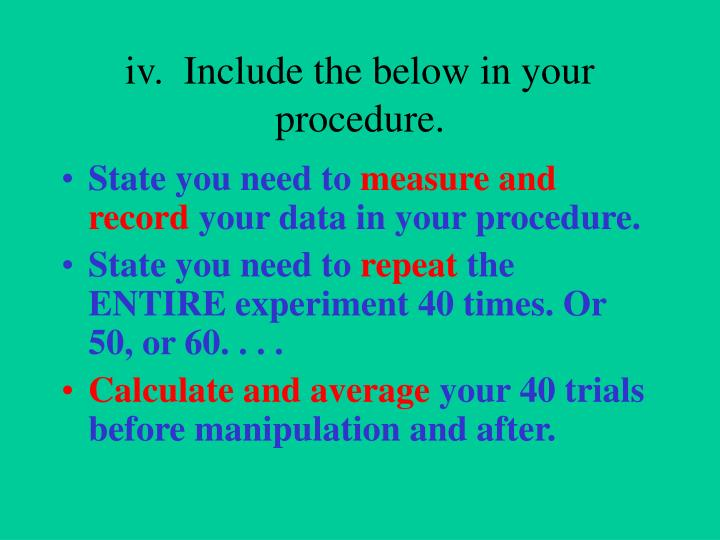 iv.  Include the below in your procedure.